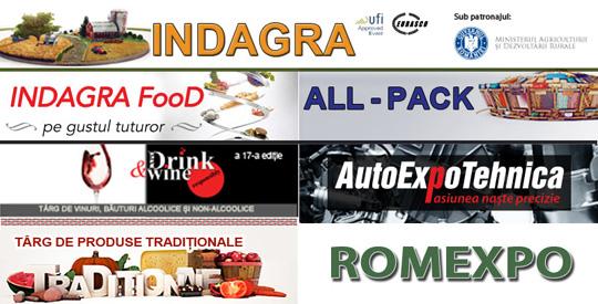 Romexpo targuri INDAGRA, INDAGRA FOOD, ALL-PACK, EXPO DRINK & WINE, AUTOEXPOTEHNICA si TARGUL DE PRODUSE TRADITIONALE