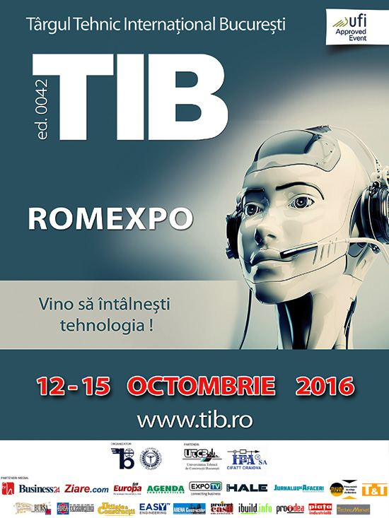 TIB, Targul Tehnic International Bucuresti, Romexpo 2016, Vino sa Intalnesti Tehnologia