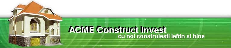 Firma ACME Construct Invest. Descriere si informatii de contact.